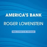 America's Bank | Roger Lowenstein |