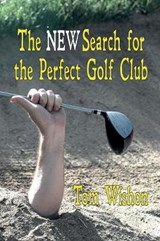 The New Search for the Perfect Golf Club | Tom Wishon |