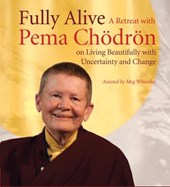 Fully Alive | Pema Chodron |