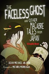 The Faceless Ghost and Other Macabre Tales from Japan