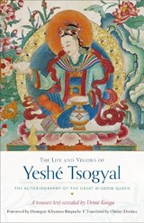 The Life and Visions of Yeshe Tsogyal | Drime Kunga |