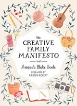 The Creative Family Manifesto | Amanda Blake Soule |