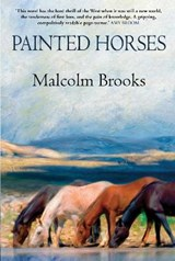 Painted Horses | Malcolm Brooks |