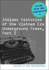Insider Histories of the Vietnam Era Underground Press | auteur onbekend |