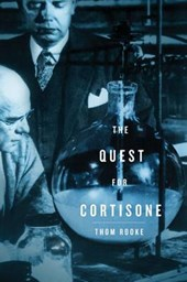 The Quest for Cortisone | Thom W. Rooke |