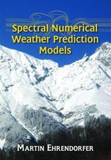 Spectral Numerical Weather Prediction Models | Martin Ehrendorfer |