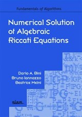 Numerical Solution of Algebraic Riccati Equations | Dario Bini |