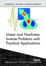 Linear and Nonlinear Inverse Problems with Practical Applications | Jennifer Mueller |