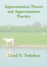 Approximation Theory and Approximation Practice | Lloyd N. Trefethen |