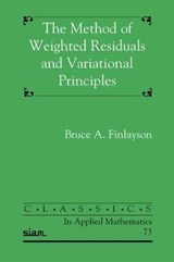 The Method of Weighted Residuals and Variational Principles | Bruce Finlayson |