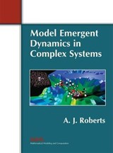 Model Emergent Dynamics in Complex Systems | A. J. Roberts |