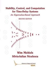 Stability, Control, and Computation for Time-Delay Systems | Wim Michiels |