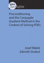 Preconditioning and the Conjugate Gradient Method in the Context of Solving Pdes | Josef Malek |