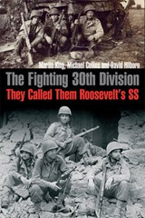 The Fighting 30th Division | King, Martin ; Hilborn, David ; Collins, Michael |