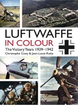 Luftwaffe in Colour: The Victory Years | Chrsitophe Cony ; Jean-Louis Roba |