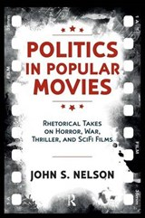 Politics in Popular Movies | John S. Nelson |