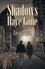 Shadows Have Gone | Lissa Bryan |
