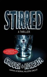 Stirred | Crouch, Blake ; Konrath, J. A. |