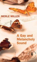 A Gay and Melancholy Sound | Merle Miller |