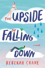 The Upside of Falling Down | Rebekah Crane |