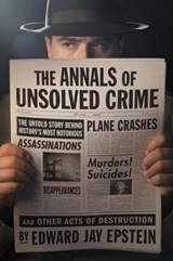 The Annals of Unsolved Crime | Edward Jay Epstein |