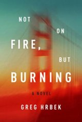 Not on Fire, But Burning | Greg Hrbek |