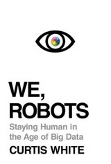 We, Robots | Curtis White |