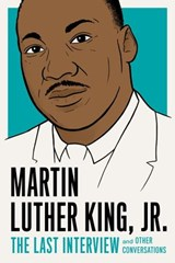 Martin Luther King, Jr.: The Last Interview | Jr. Martin Luther King |
