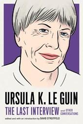 Ursula Le Guin: The Last Interview