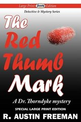 The Red Thumb Mark (Large Print Edition) | R. Austin Freeman |