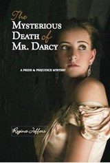 The Mysterious Death of Mr. Darcy | Regina Jeffers |