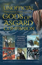 The Unofficial Magnus Chase and the Gods of Asgard Companion | Peter Aperlo |