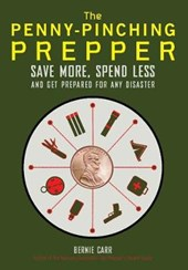 The Penny-Pinching Prepper | Bernie Carr |