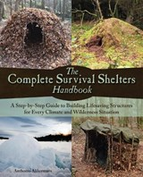 The Complete Survival Shelters Handbook | Anthonio Akkermans |