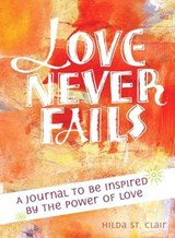 Love Never Fails | Hilda ST. Clair |
