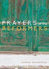Prayers of the Reformers
