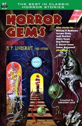 Horror Gems, Volume Six, H. P. Lovecraft and Others
