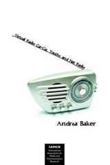 Virtual Radio Ga Ga, Youths, and Net Radio | Andrea Jean Baker |