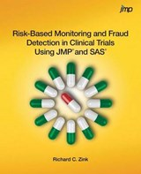 Risk-based Monitoring and Fraud Detection in Clinical Trials Using JMP and SAS | Richard C Zink |
