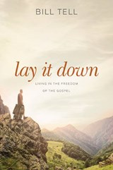Lay It Down | Bill Tell |
