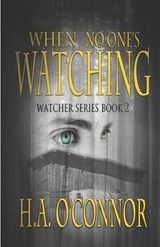 When No One's Watching | H. a. O'connor |