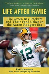 Life After Favre | Phil Hanrahan |