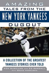 Amazing Tales from the New York Yankees Dugout | Mcmillan, Ken; Randall, Ed |
