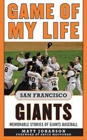 Game of My Life San Francisco Giants