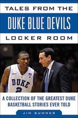 Tales from the Duke Blue Devils Locker Room | Jim Sumner |