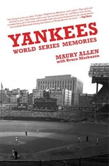 Yankees World Series Memories | Maury Allen |