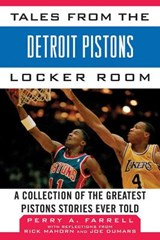 Tales from the Detroit Pistons Locker Room | Perry A. Farrell |