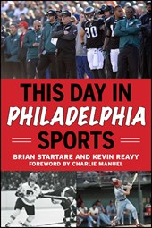 This Day in Philadelphia Sports | Brian Startare ; Kevin Reavy |