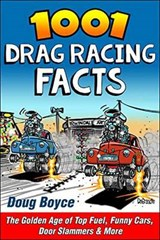 1001 Drag Racing Facts | Doug Boyce |