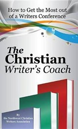 The Christian Writer's Coach | Northwest Christian Writers Association; Northwest Christian Writer's Association |